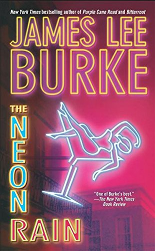 NEON RAIN : A Dave Robicheaux Novel: James Lee Burke