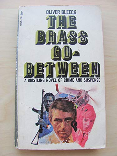 THE BRASS GO-BETWEEN: Bleeck, Oliver (Ross Thomas)