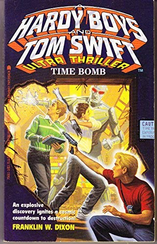 Time Bomb (Hardy Boys and Tom Swift Ultra Thriller #1) (0671756613) by Franklin W. Dixon