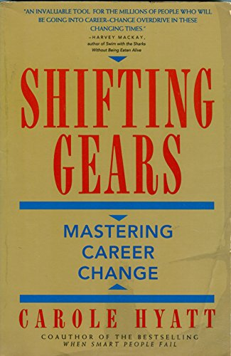 Shifting Gears: How to Master Career Change and Find the Work That's Right for You: Hyatt, ...