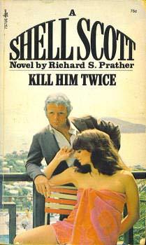 Kill Him Twice (A Shell Scott Adventure) (9780671757069) by Richard S. Prather