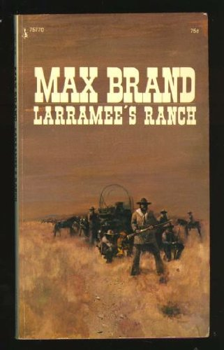 Larramee's Ranch (0671757709) by Max Brand