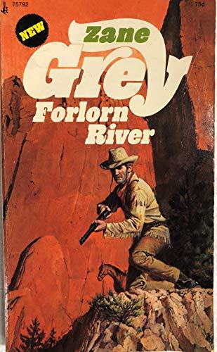 Forlorn River: Zane Grey