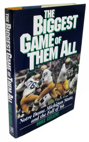 9780671758172: The Biggest Game of Them All: Notre Dame, Michigan State and the Fall of 1966