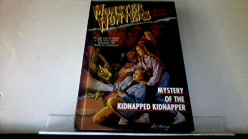 MYSTERY OF THE KIDNAPPED KIDNAPPERS (MONSTER HUNTERS: Garden, Nancy
