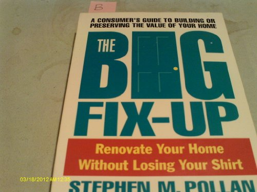 9780671760410: The Big Fix-Up: How to Renovate Your Home Without Losing Your Shirt