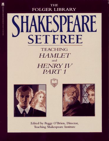9780671760489: Shakespeare Set Free: Teaching Hamlet and Henry IV, Part 1 (Teaching Hamlet & Henry IV, Vol. 2)