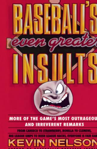 9780671760663: Baseball's Even Greater Insults: More Game's Most Outrageous & Irrevernt Remrks