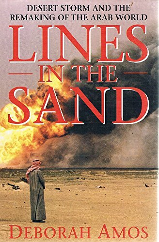 Lines in the Sand: Desert Storm and: Deborah Amos