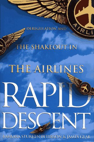 9780671760694: Rapid Descent: Deregulation and the Shakeout in the Airlines