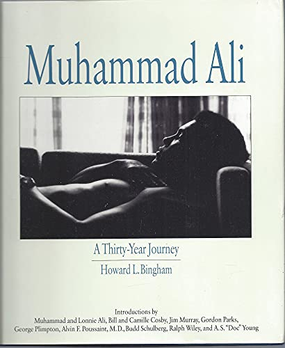 Muhammad Ali: A Thirty Year Journey: Bingham, Howard L.