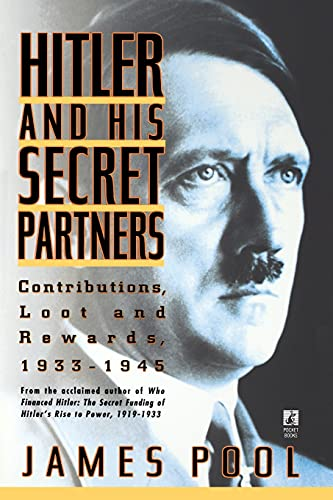 9780671760823: Hitler and His Secret Partners: Contributions, Loot and Rewards, 1933-45