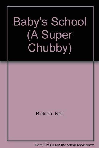 9780671760861: BABY'S SCHOOL: SUPER CHUBBY (A Super Chubby)