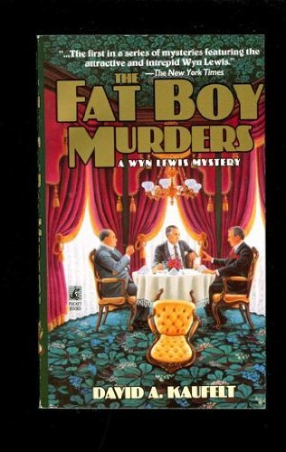 The Fat Boy Murders (A Wyn Lewis Mystery): Kaufelt, David A.