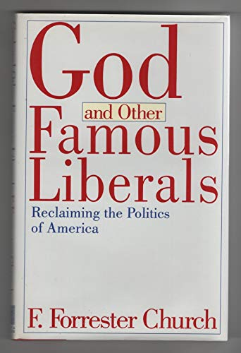9780671761202: God and Other Famous Liberals: Reclaiming the Politics of America