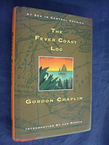 The Fever Coast Log (DESTINATIONS): Gordon Chaplin