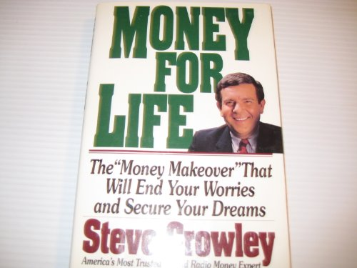 Money for Life: The Money Makeover That Will End Your Worries and Secure Your Dreams