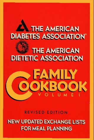 The American Diabetes Association/the American Dietetic Association Family Cookbook