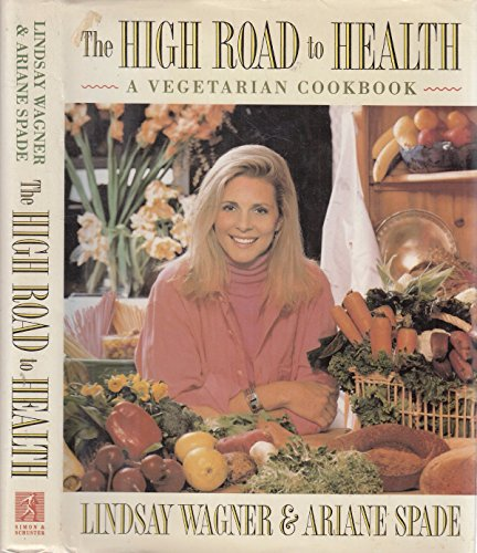 9780671763268: The High Road to Health: A Vegetarian Cookbook