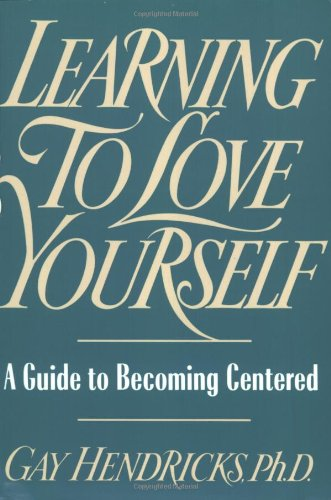 9780671763930: Learning to Love Yourself: A Guide to Becoming Centered
