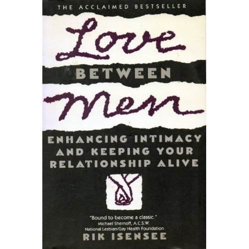 9780671764098: Love Between Men: Enhancing Intimacy and Keeping Your Relationship Alive
