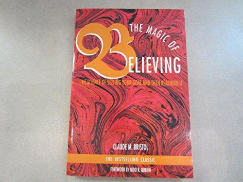 The magic of believing: Bristol, Claude M.