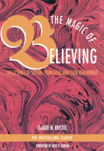 9780671764128: The Magic of Believing: The Science of Setting Your Goal and Then Reaching It