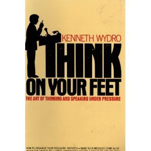 9780671765385: Think on Your Feet: The Art of Thinking and Speaking Under Pressure