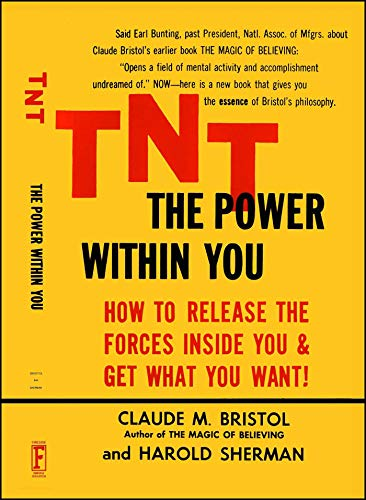 TNT: The Power Within You: Bristol, Claude M.;