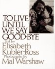 9780671765477: To Live Until We Say Goodbye-paperback