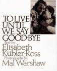 9780671765477: To Live Until We Say Goodbye-paperback