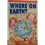 Where on Earth?: A Refreshing View of Geography: Donnat Grillet