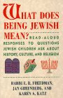 What Does Being Jewish Mean?: Read-Aloud Responses: Freedman, E.b., Greenberg,
