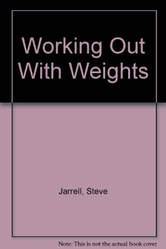 9780671765835: Working Out With Weights