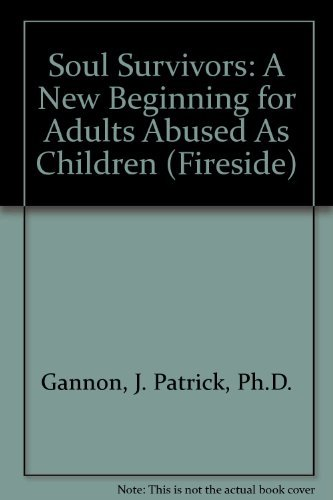 9780671766825: Soul Survivors: A New Beginning for Adults Abused As Children (Fireside)