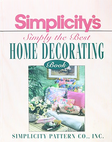 9780671767129: Simplicity's Simply the Best Home Decorating Book