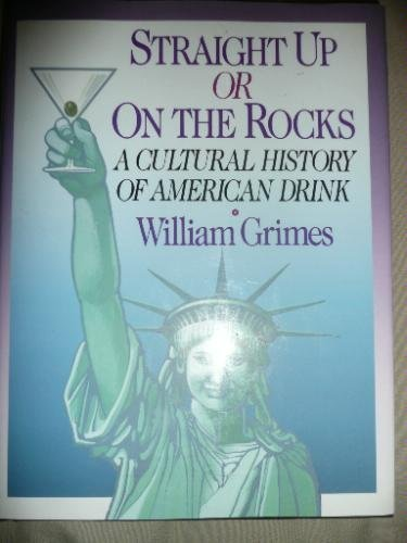 9780671767242: Straight Up or on the Rocks: A Cultural History of American Drink