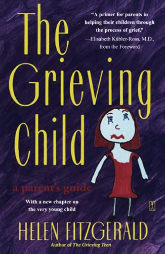 The Grieving Child: A Parent's Guide: Helen Fitzgerald