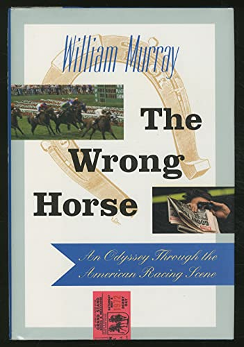 9780671767747: The Wrong Horse: An Odyssey Through the American Racing Scene