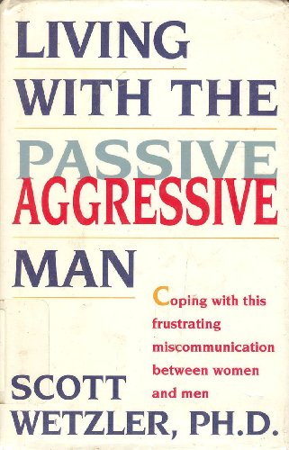 9780671767914: Living With the Passive Aggressive Man