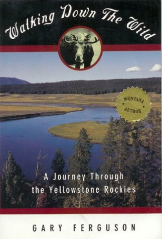 9780671768515: Walking Down the Wild: A Journey Through the Yellowstone Rockies