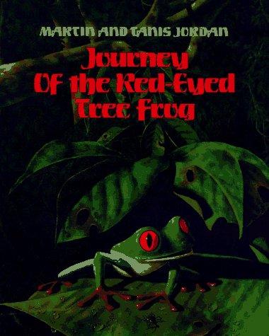 Journey of the Red-Eyed Tree Frog: Tanis Jordan