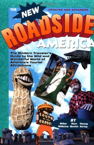9780671769314: New Roadside America: The Modern Traveler's Guide to the Wild and Wonderful World of America's Tourist