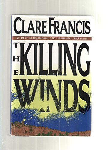 The Killing Winds: A Novel: Francis, Clare