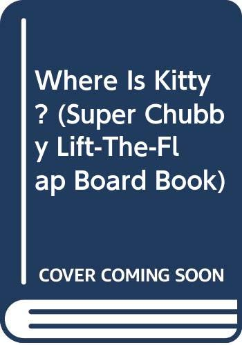 9780671770181: Where Is Kitty? (Super Chubby Lift-the-Flap Board Book)