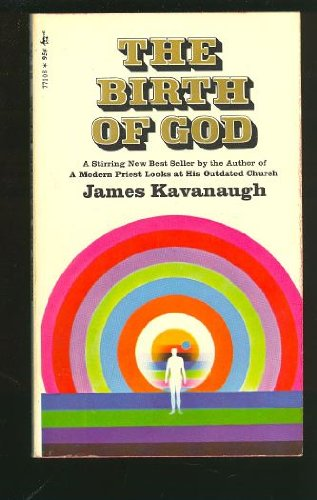 The birth of God (Pocket books): Kavanaugh, James J