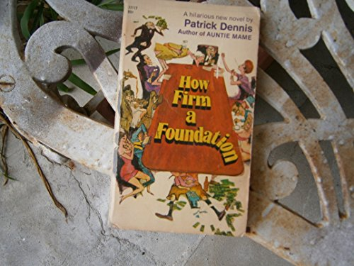How Firm a Foundation: Patrick Dennis