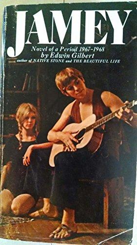 Jamey: Novel of a Period, 1967-1968: Gilbert, Edwin