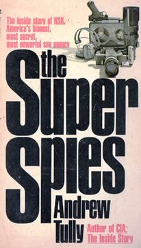 The Super Spies the Inside Story of: Andrew Tully