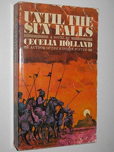 Until the Sun Falls, a novel: Holland, Cecelia
